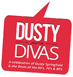 Dusty and the Divas